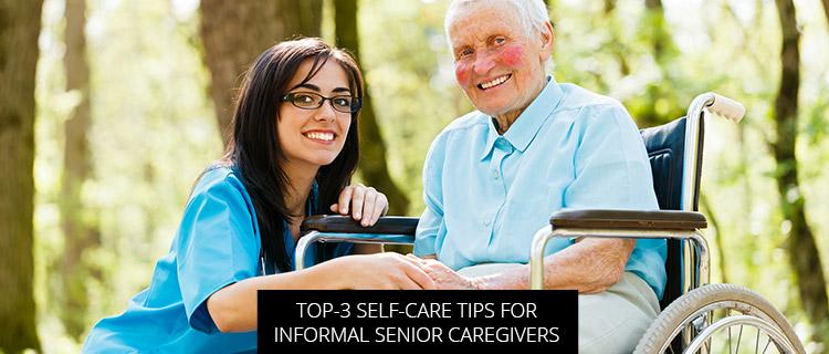 Top-3 Self-Care Tips For Informal Senior Caregivers
