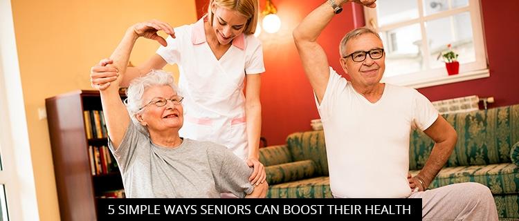 5 Simple Ways Seniors Can Boost Their Health
