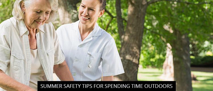 Summer Safety Tips For Spending Time Outdoors - Oakville, ON