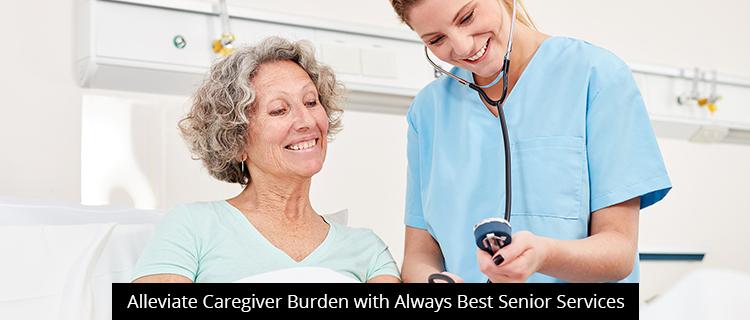 Alleviate Caregiver Burden with Always Best Senior Services